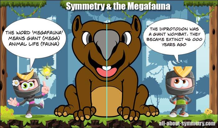 Symmetry and the Megafauna